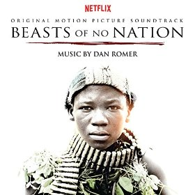 Beasts of No Nation Canciones - Beasts of No Nation Música - Beasts of No Nation Soundtrack - Beasts of No Nation Banda sonora