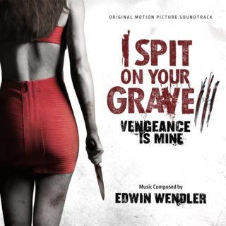 I Spit on Your Grave 3 Song - I Spit on Your Grave 3 Music - I Spit on Your Grave 3 Soundtrack - I Spit on Your Grave 3 Score