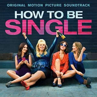 How to Be Single Song - How to Be Single Music - How to Be Single Soundtrack - How to Be Single Score