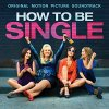 How to Be Single - Take a look to the official track list of the soun...
