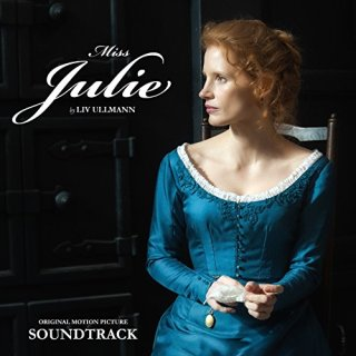 Miss Julie Song - Miss Julie Music - Miss Julie Soundtrack - Miss Julie Score