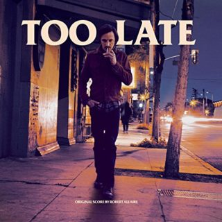 Too Late Song - Too Late Music - Too Late Soundtrack - Too Late Score