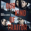 Our Kind of Traitor - Take a look to the official track list of the soun...