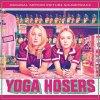 Yoga Hosers - Here