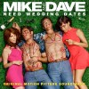 Mike and Dave Need Wedding Dates - Take a look to the official track list of the soun...