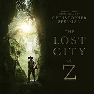 The Lost City of Z Song - The Lost City of Z Music - The Lost City of Z Soundtrack - The Lost City of Z Score