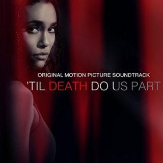 Til Death Do Us Part Song - Til Death Do Us Part Music - Til Death Do Us Part Soundtrack - Til Death Do Us Part Score