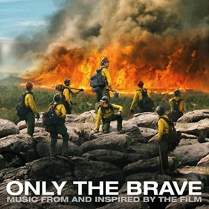Only The Brave movie soundtrack