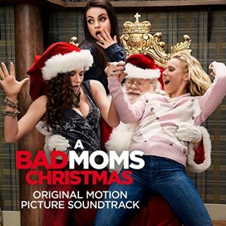 A Bad Mom Christmas Song - A Bad Mom Christmas Music - A Bad Mom Christmas Soundtrack - A Bad Mom Christmas Score