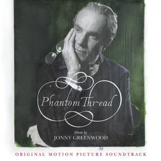 Phantom Thread Song - Phantom Thread Music - Phantom Thread Soundtrack - Phantom Thread Score