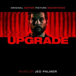Upgrade Song - Upgrade Music - Upgrade Soundtrack - Upgrade Score