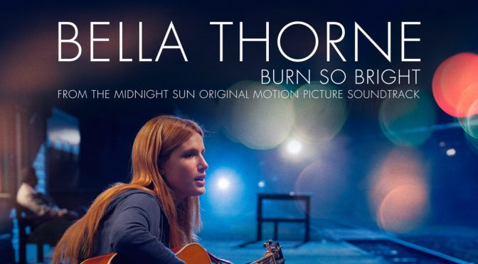 EXCLUSIVE! New Song by Bella Thorne 'Burn So Bright' | 'Midnight Sun' Soundtrack | Just Jared