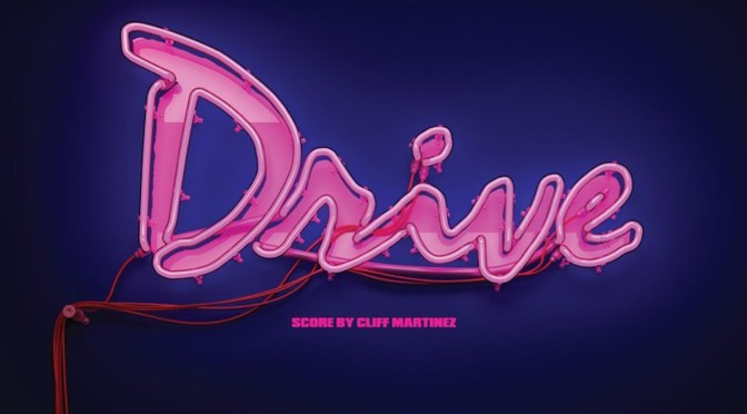 Drive: Revisiting Cliff Martinez's Classic Film Score!