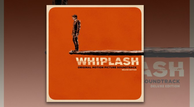 Whiplash Soundtrack Reissue | Music.Film & Varese Sarabande