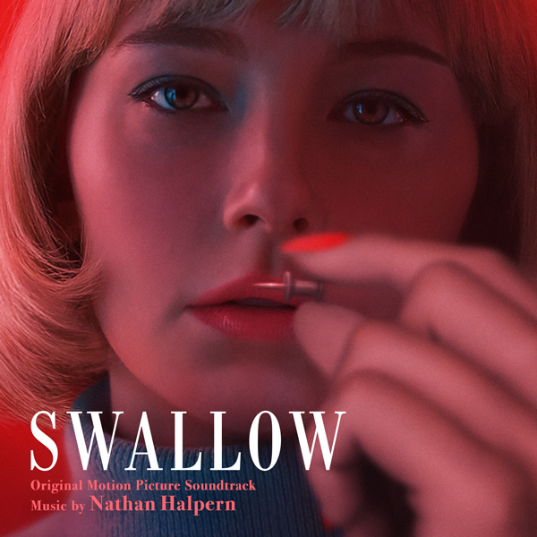 Swallow (Original Motion Picture Soundtrack) - Nathan Halpern | Lakeshore Records