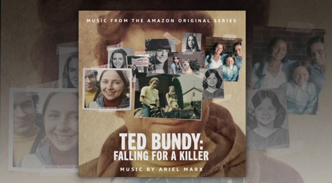 Ted Bundy: Falling For A Killer - Ariel Marx | Lakeshore Records