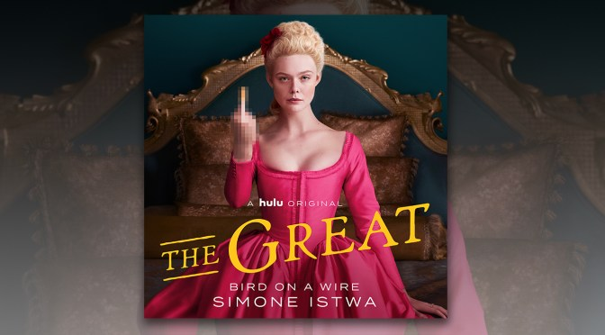 'The Great': Listen To 'Bird On A Wire' By Simone Istwa | The Playlist
