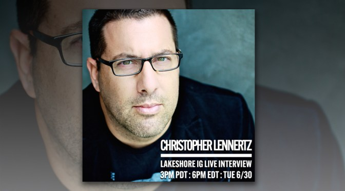 Join Composer Christopher Lennertz on Instagram Live in Conversation With Lakeshore Records!