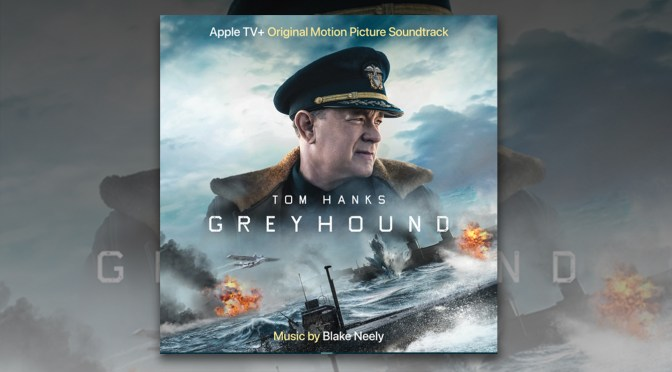 Greyhound: Tom Hanks' Epic Action Film Debut On Apple TV, Blake Neely Score Out Now
