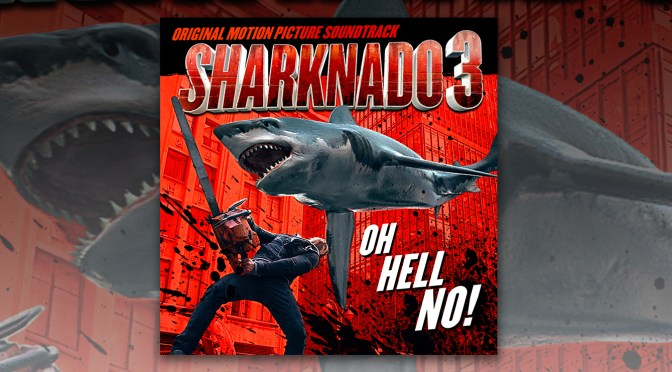 Free Music Fridays: Sharknado 3: Oh Hell No!
