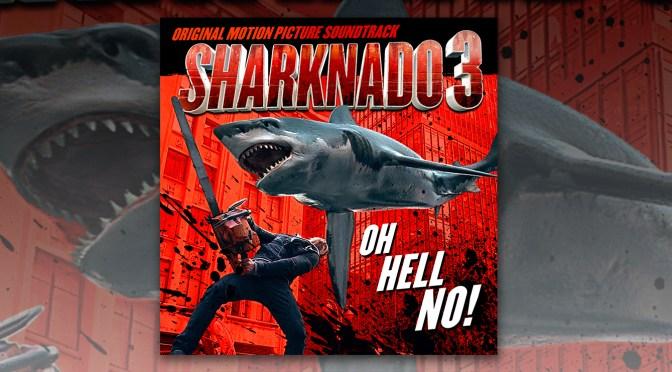 Free Music Fridays: Sharknado 3: Oh Hell No!