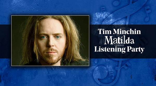 Tim Minchin Matilda Virtual Listening Party | Broadway Records
