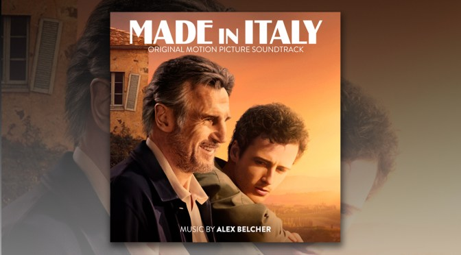 'Made In Italy' Movie Starring Liam Neeson Opens In Theaters, Score By Alex Belcher Debuts Digitally!