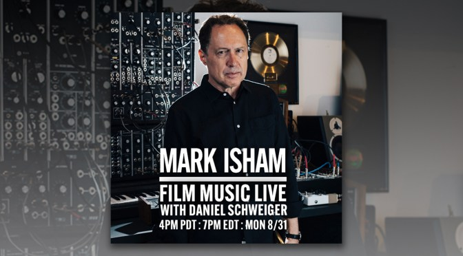 Join Mark Isham For Film Music Live With Daniel Schweiger On Facebook For 'Bill & Ted Face The Music'