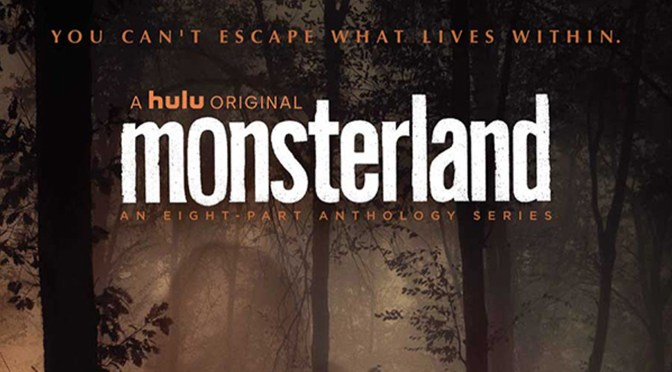 Watch The Trailer For Hulu's 'Monsterland' Anthology Series, Featuring Gustavo Santaolalla | Bloody Disgusting