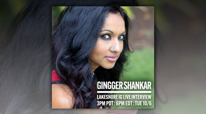 Join Gingger Shankar On Instagram Live in Conversation With Lakeshore Records!