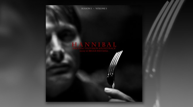 Free Music Fridays: Brian Reitzell's Hannibal Season 1 Score