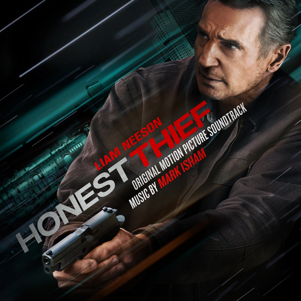 Honest Thief by Mark Isham | Music.Film & Varese Sarabande