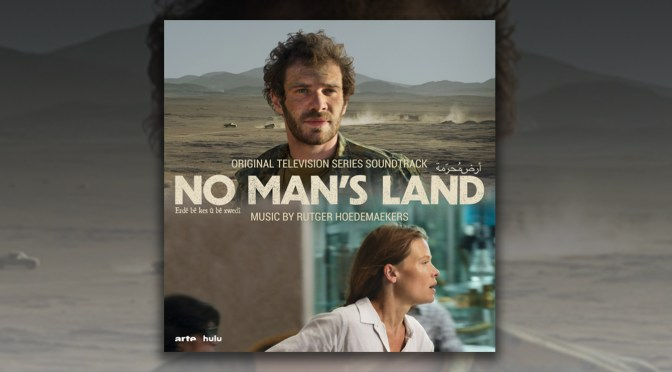 No Man's Land: Rutger Hoedemaekers' Score To Forthcoming Hulu Exclusive Series Debuts November 13!