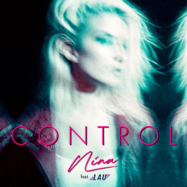Nina (feat. Lau) - Control EP | Lakeshore Records
