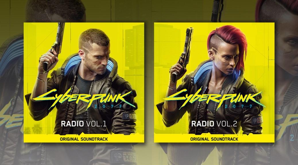 Cyberpunk 2077 Radio Vol 1 & Vol 2 | Lakeshore Records & CD Projekt Red