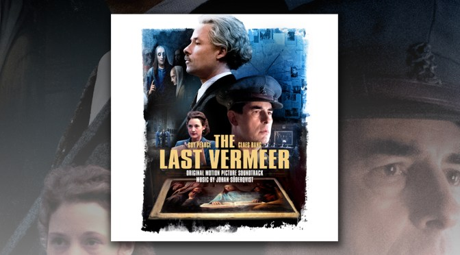 'The Last Vermeer' Starring Guy Pearce and Claes Bang Opens In Theaters, Film Score By Johan Söderqvist Out Now!