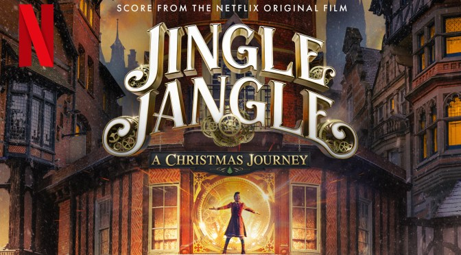 Jingle Jangle Soundtrack: Score By John Debney Arrives In Time For Christmas!