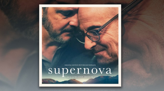 Supernova: Score By Keaton Henson Debuts Digitally! Colin Firth and Stanley Tucci Film Now Playing In US Theaters