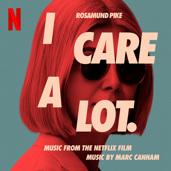 I Care A Lot - Marc Canham | Lakeshore Records