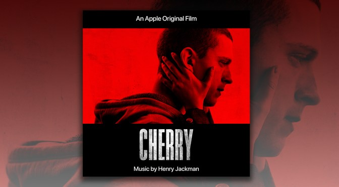Cherry: Henry Jackman Releases His Score To Apple Original Film, Tom Holland Drama Now Playing in Select Theaters!