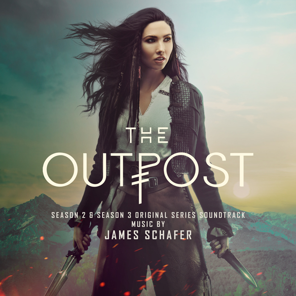 The Outpost Season 2 and Season 3 - James Schafer | Lakeshore Records