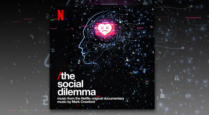 The Social Dilemma: Score By Mark Crawford + Bonus Track By Brandi Carlile & Renée Elise Goldsberry Debut Digitally!