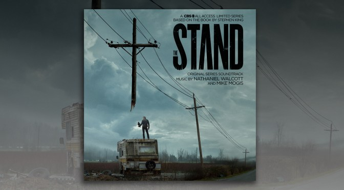 The Stand Soundtrack: Series Score By Nathaniel Walcott & Mike Mogis Debuts!