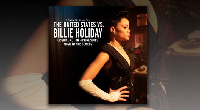 The United States Vs Billie Holiday: Kris Bowers' Score Arrives Digitally!
