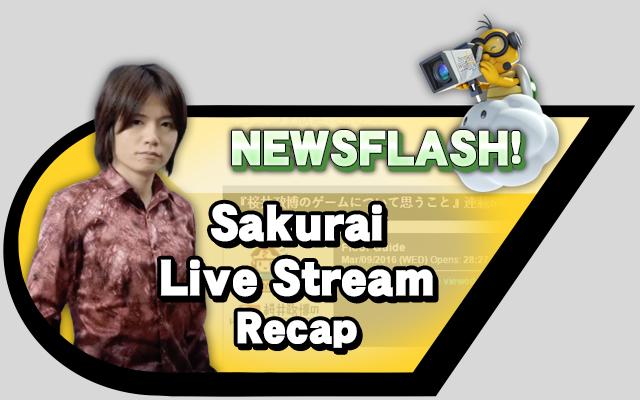 Sakurai Livestream recap
