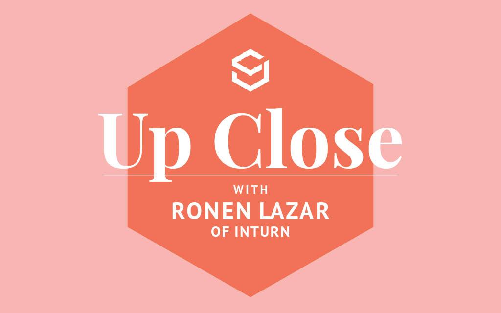 Up Close: In Conversation with InTurn's Ronen Lazar