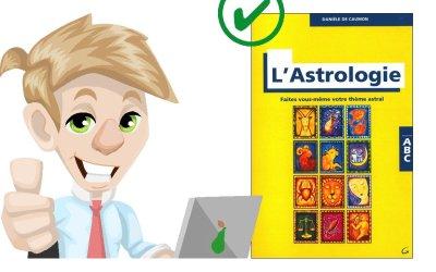 L'astrologie – Faites vous-même votre thème astral de Danièle De Caumon.