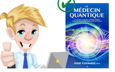 Le médecin quantique d'Amit Goswami