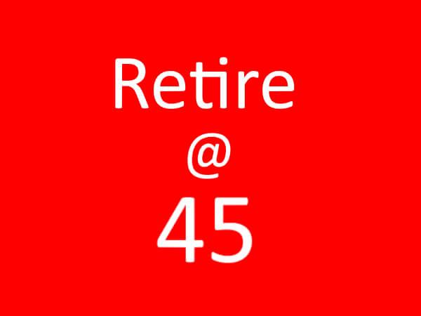 retire@45