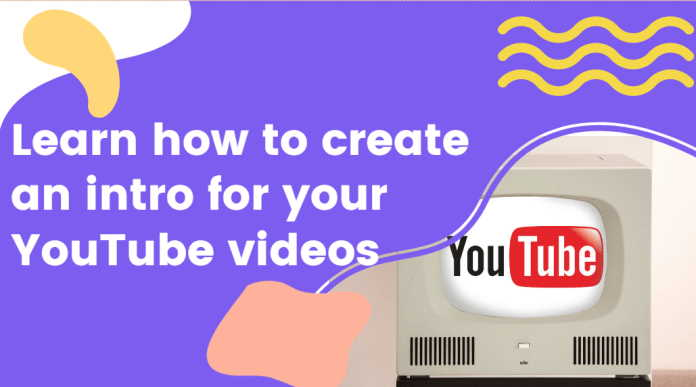 Learn how to create an intro for your YouTube videos